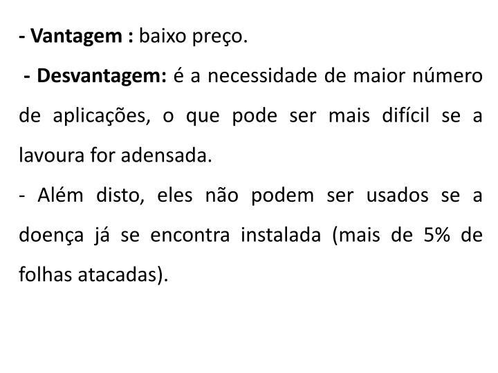 - Vantagem :
