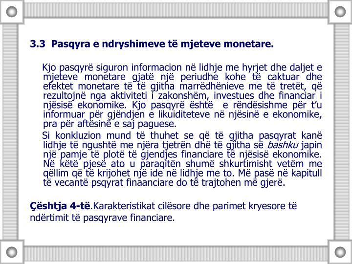 3.3  Pasqyra e ndryshimeve të mjeteve monetare.