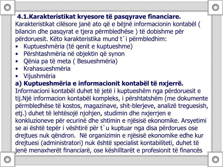 4.1.Karakteristikat kryesore të pasqyrave financiare.