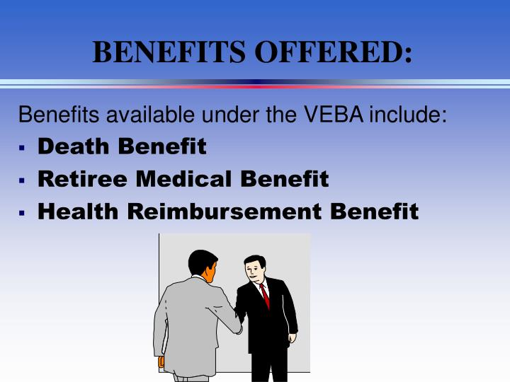 BENEFITS OFFERED: