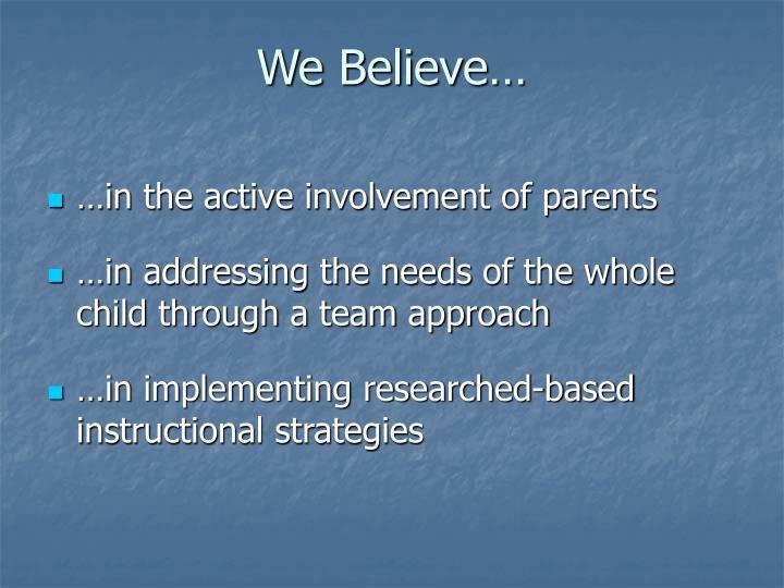 We Believe…