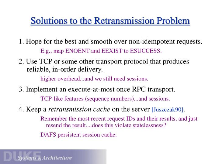 Solutions to the Retransmission Problem