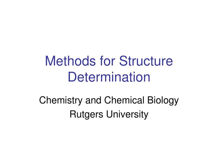 methods for structure determination n.