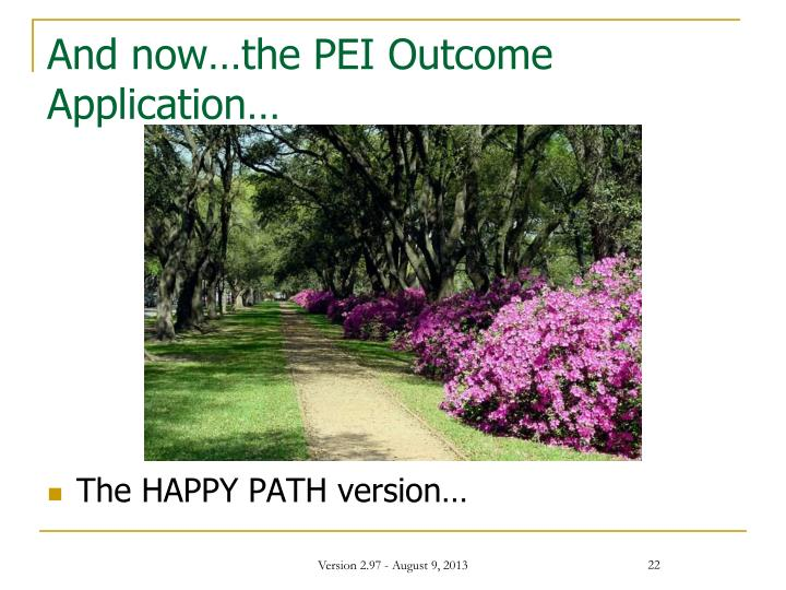 And now…the PEI Outcome Application…