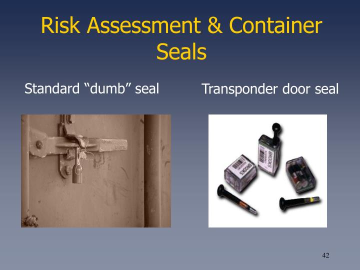 Risk Assessment & Container Seals