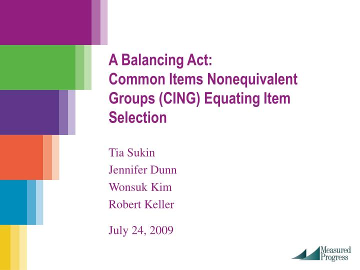 A balancing act common items nonequivalent groups cing equating item selection