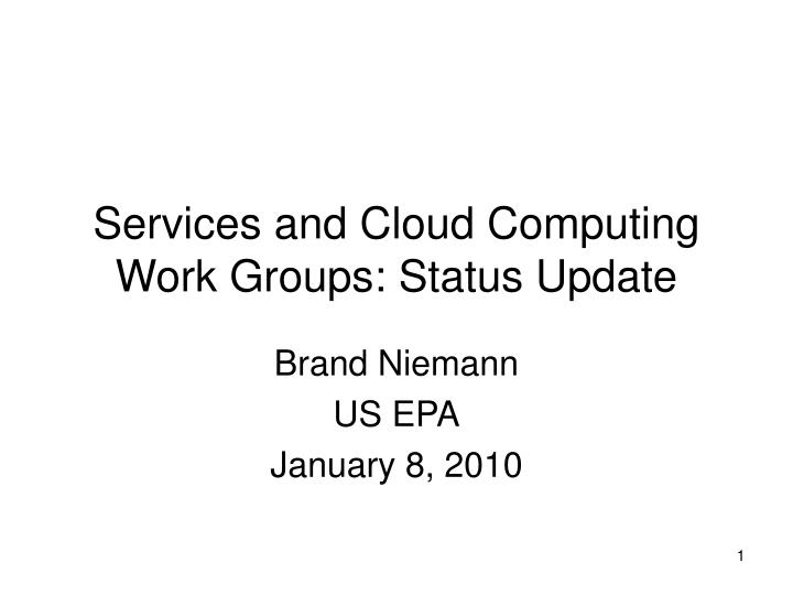 Services and cloud computing work groups status update