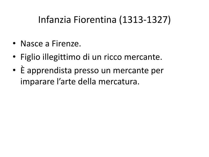 Infanzia Fiorentina (1313-1327)