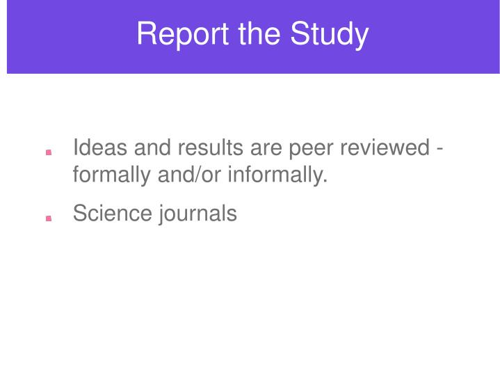 Report the Study