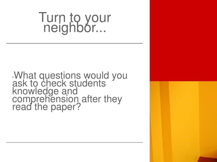 Turn to your neighbor...