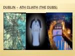 dublin ath cliath the dubs