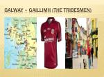 galway gaillimh the tribesmen