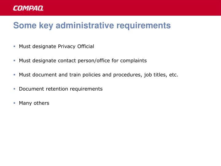 Some key administrative requirements