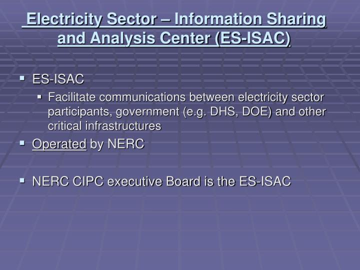 Electricity Sector – Information Sharing and Analysis Center (ES-ISAC)