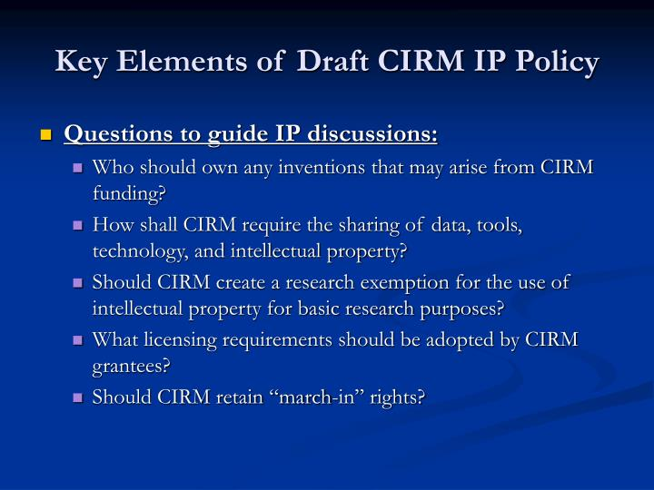 Key Elements of Draft CIRM IP Policy