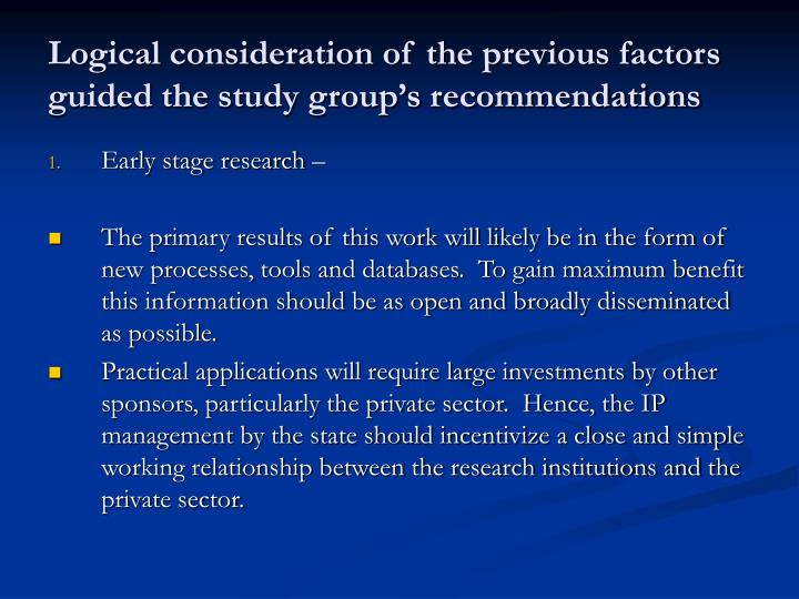 Logical consideration of the previous factors guided the study group's recommendations