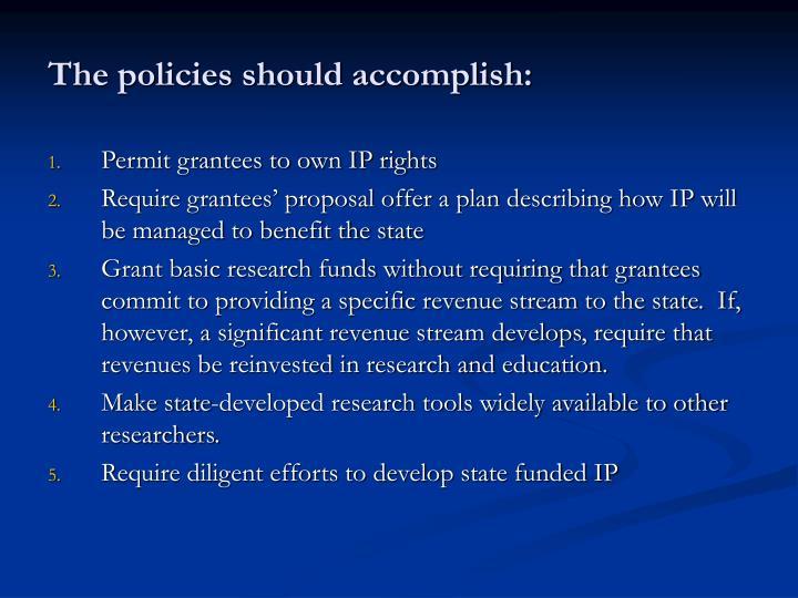 The policies should accomplish: