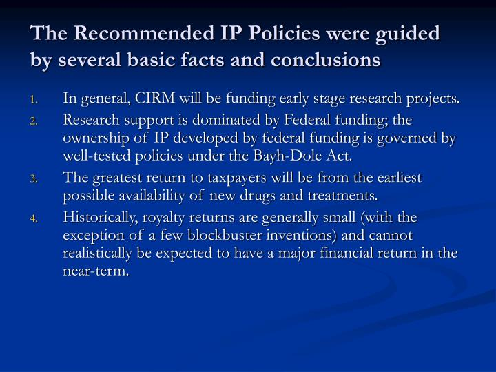 The Recommended IP Policies were guided by several basic facts and conclusions