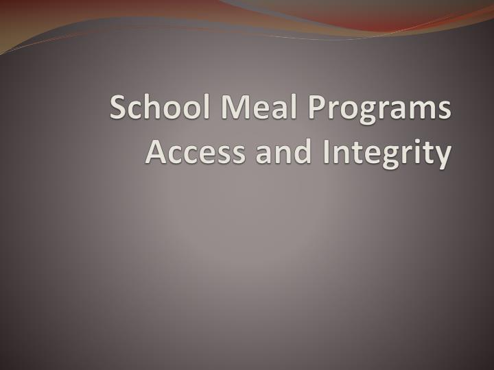 school meal programs access and integrity n.