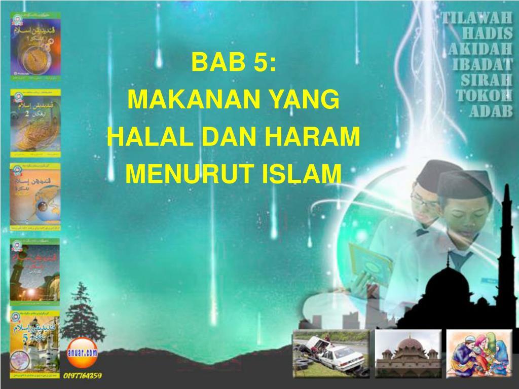 Ppt Bab 5 Makanan Yang Halal Dan Haram Menurut Islam Powerpoint