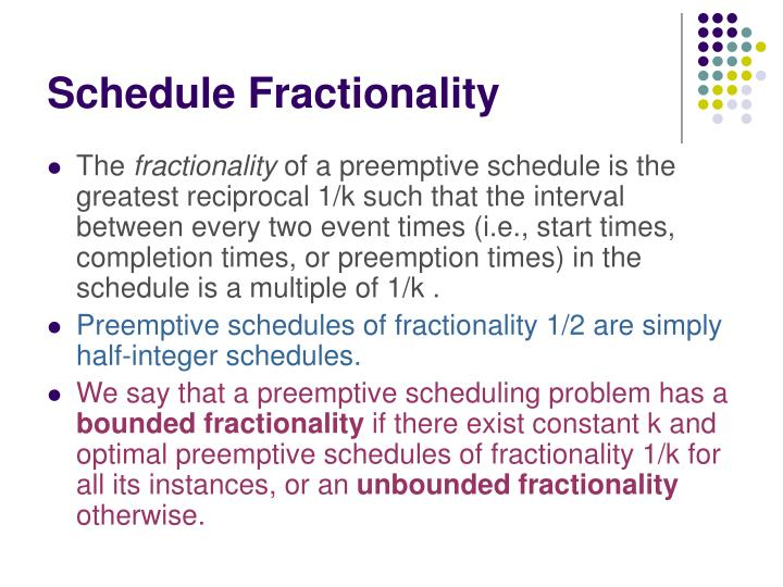 Schedule Fractionality