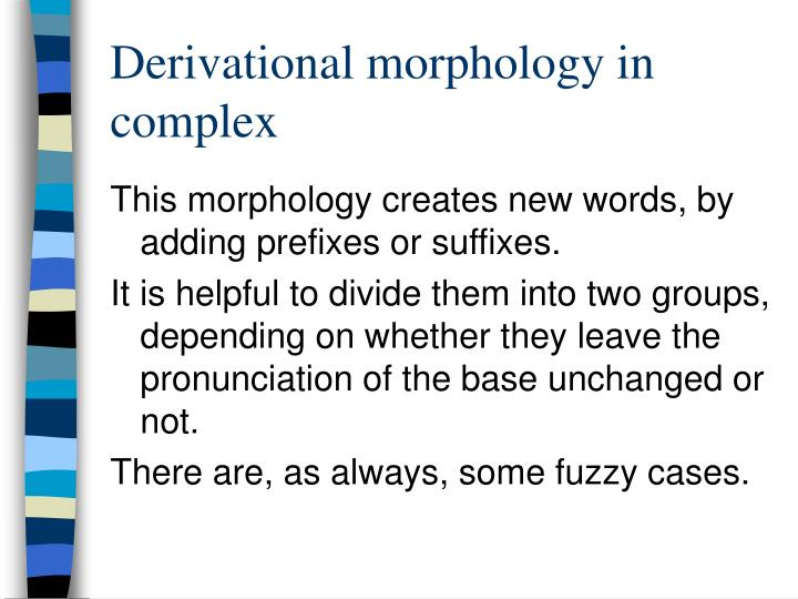 Derivational morphology in complex