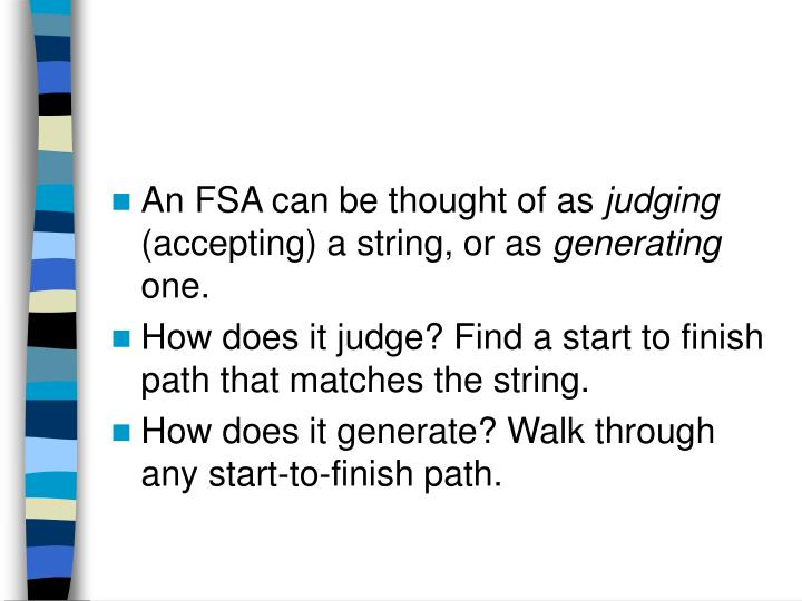 An FSA can be thought of as