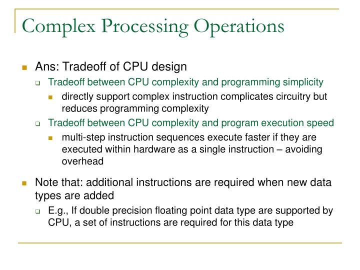 Complex Processing Operations