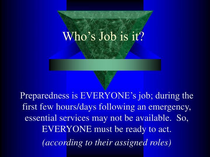 Who's Job is it?