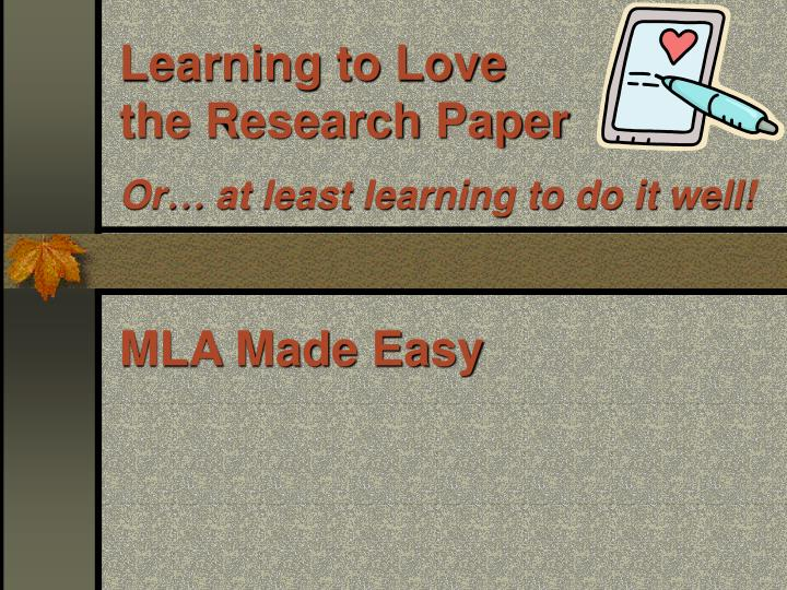 learning to love the research paper or at least learning to do it well n.