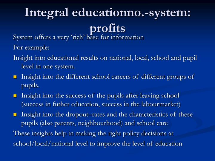 Integral educationno.-system: profits