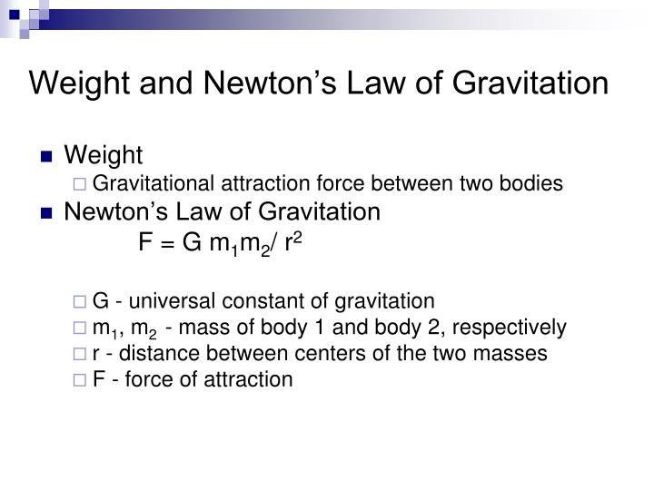 Weight and Newton's Law of Gravitation