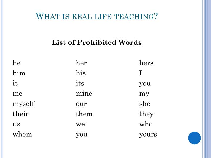 What is real life teaching?
