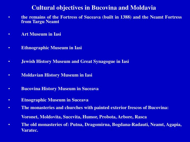 Cultural objectives in bucovina and moldavia