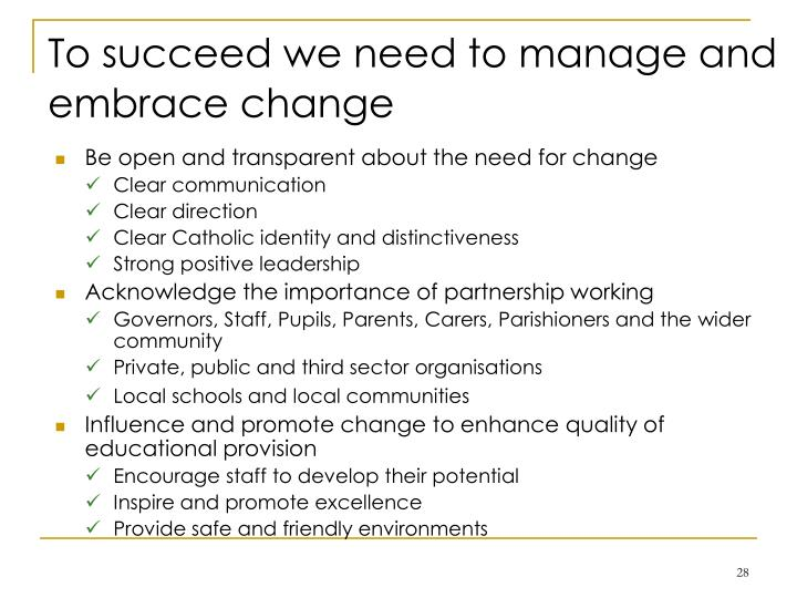 To succeed we need to manage and embrace change