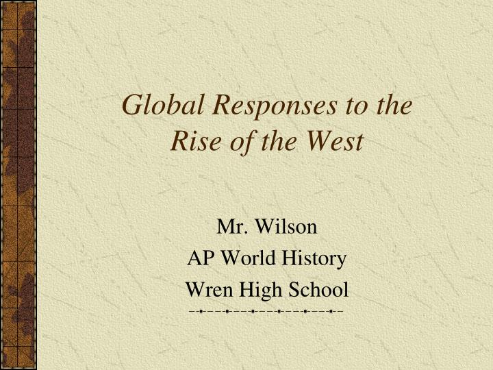 global responses to the rise of the west n.