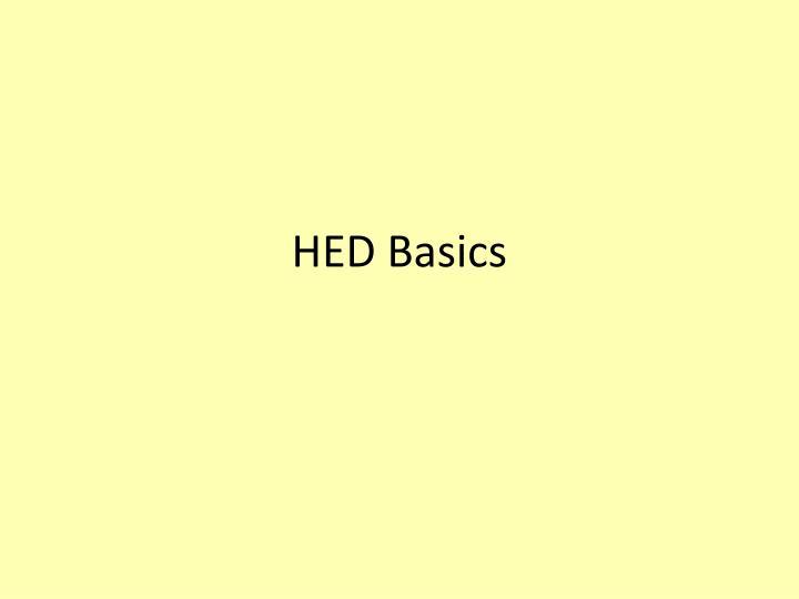 HED Basics
