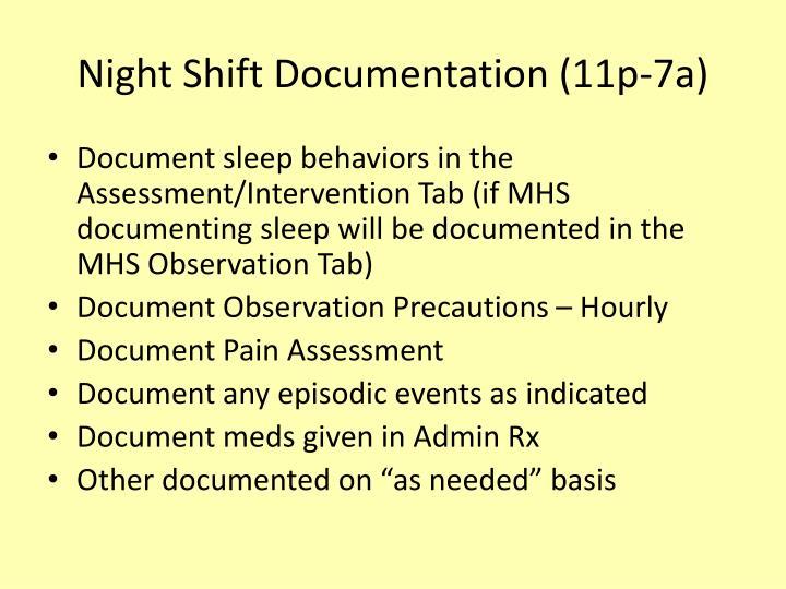 Night Shift Documentation (11p-7a)