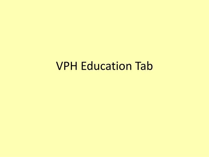 VPH Education Tab