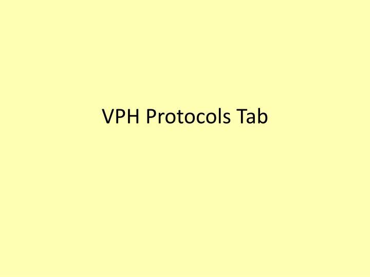 VPH Protocols Tab