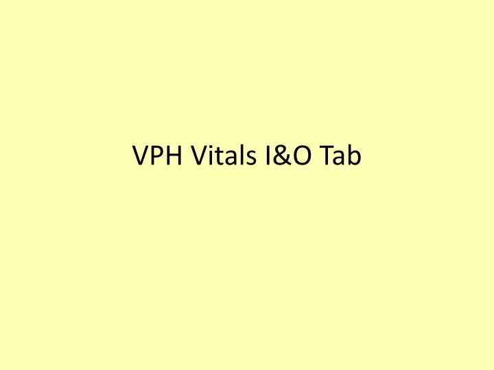 VPH Vitals I&O Tab