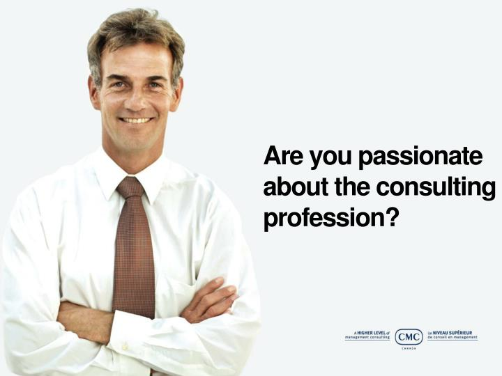 are you passionate about the consulting profession n.
