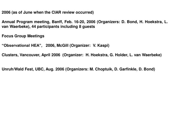 2006 (as of June when the CIAR review occurred)