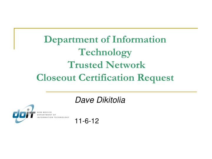 department of information technology trusted network closeout certification request n.