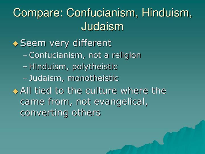 Compare: Confucianism, Hinduism, Judaism
