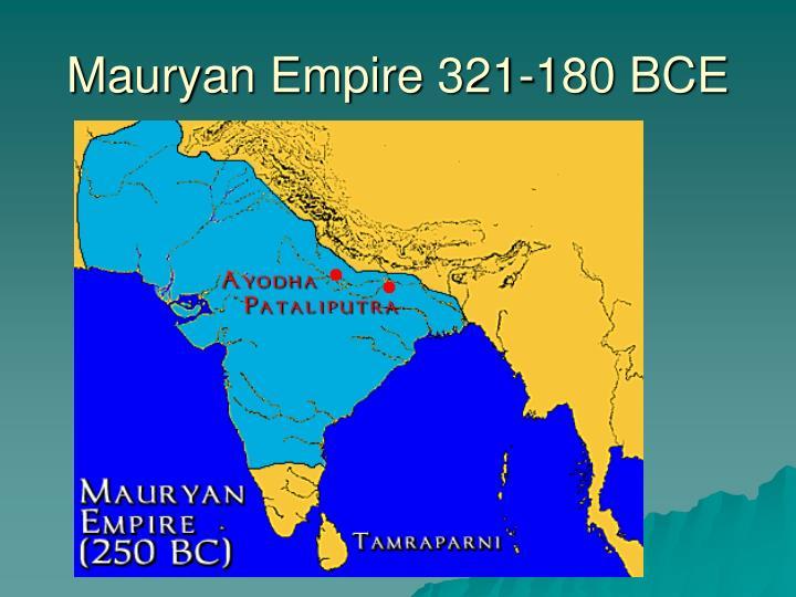 Mauryan Empire 321-180 BCE