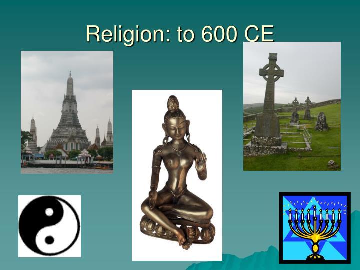 Religion: to 600 CE