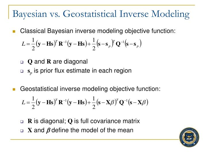 Bayesian vs. Geostatistical Inverse Modeling