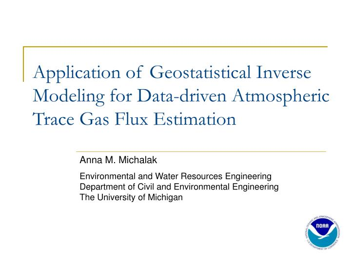 Application of Geostatistical Inverse Modeling for Data-driven Atmospheric Trace Gas Flux Estimation
