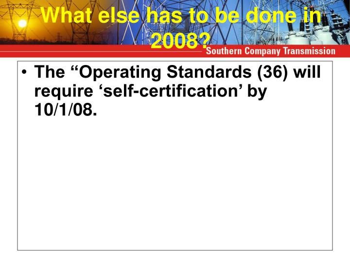 "The ""Operating Standards (36) will require 'self-certification' by 10/1/08."
